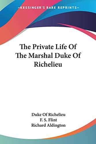 9781432508548: The Private Life of the Marshal Duke of Richelieu