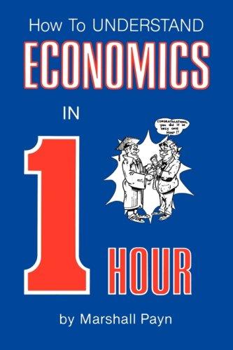 9781432512514: How To Understand Economics In 1 Hour