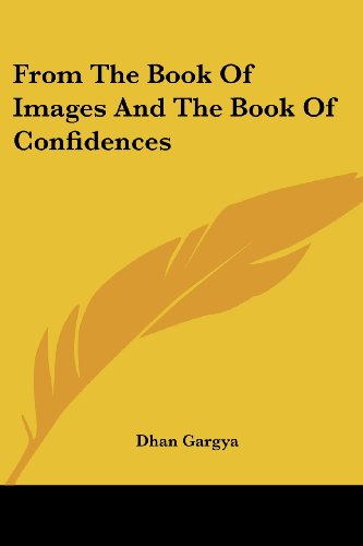 9781432515348: From The Book Of Images And The Book Of Confidences