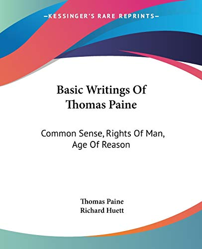 9781432515386: Basic Writings Of Thomas Paine: Common Sense, Rights Of Man, Age Of Reason