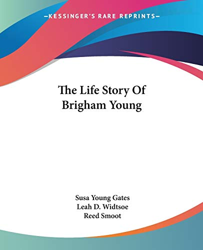 9781432516055: The Life Story Of Brigham Young