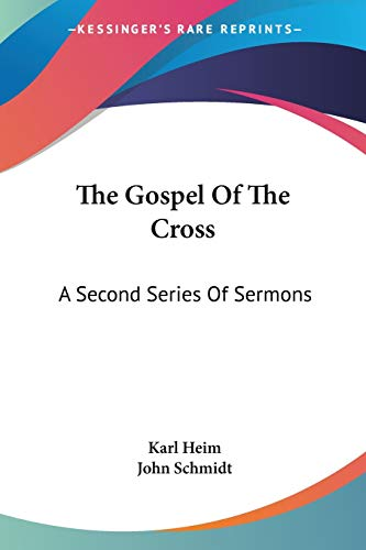 9781432518318: The Gospel Of The Cross: A Second Series Of Sermons