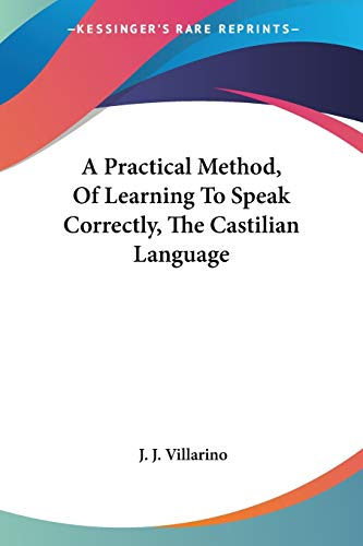9781432519094: A Practical Method, Of Learning To Speak Correctly, The Castilian Language