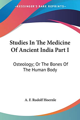 9781432525040: Studies In The Medicine Of Ancient India Part I: Osteology; Or The Bones Of The Human Body
