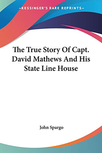 9781432525088: The True Story Of Capt. David Mathews And His State Line House