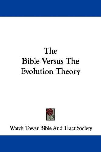 9781432525453: The Bible Versus The Evolution Theory