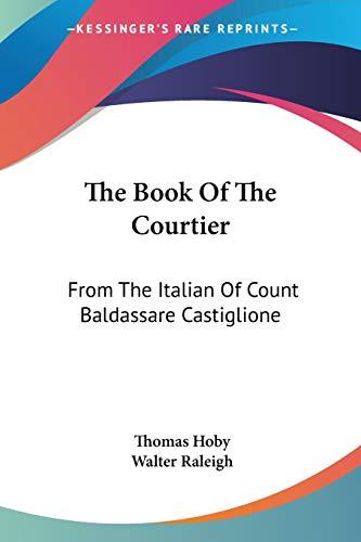 9781432525521: The Book Of The Courtier: From The Italian Of Count Baldassare Castiglione