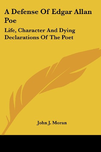 9781432525569: A Defense Of Edgar Allan Poe: Life, Character And Dying Declarations Of The Poet