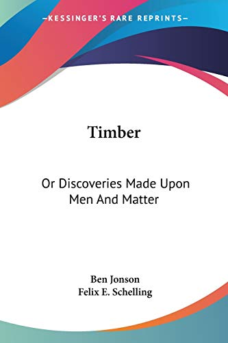 9781432531874: Timber: Or Discoveries Made Upon Men And Matter