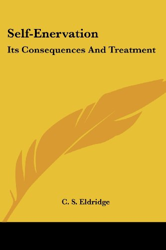 9781432532345: Self-Enervation: Its Consequences And Treatment