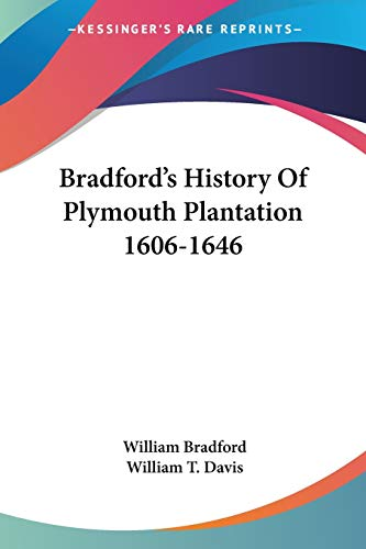 9781432533557: Bradford's History Of Plymouth Plantation 1606-1646