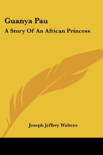 9781432543211: Guanya Pau: A Story of an African Princess
