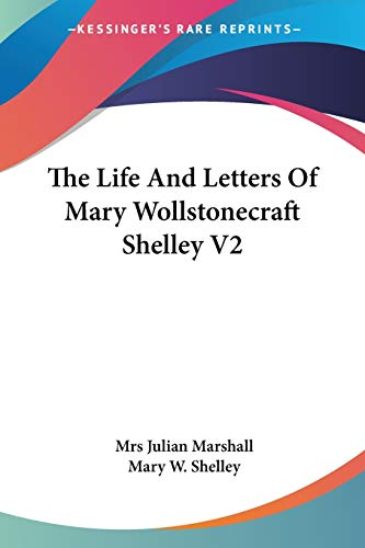 9781432545437: The Life And Letters Of Mary Wollstonecraft Shelley V2