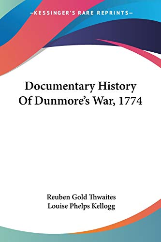 9781432547066: Documentary History Of Dunmore's War, 1774
