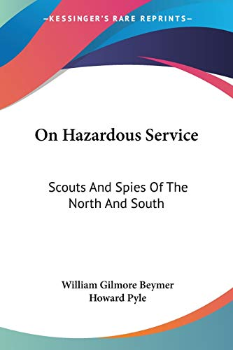 9781432552350: On Hazardous Service: Scouts And Spies Of The North And South