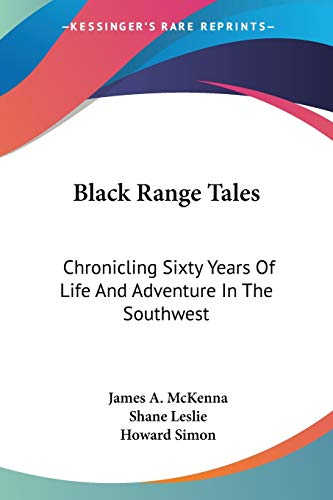 9781432554408: Black Range Tales: Chronicling Sixty Years Of Life And Adventure In The Southwest