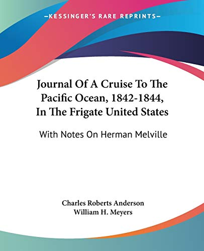 9781432554446: Journal Of A Cruise To The Pacific Ocean, 1842-1844, In The Frigate United States: With Notes On Herman Melville