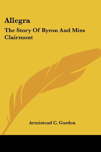 9781432556112: Allegra: The Story Of Byron And Miss Clairmont