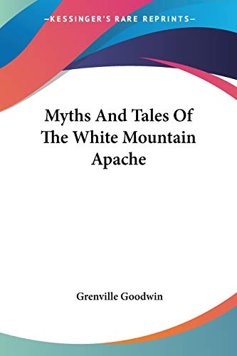 9781432556709: Myths And Tales Of The White Mountain Apache