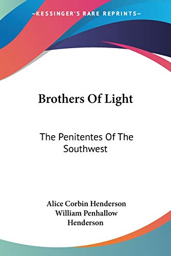 9781432557010: Brothers Of Light: The Penitentes Of The Southwest