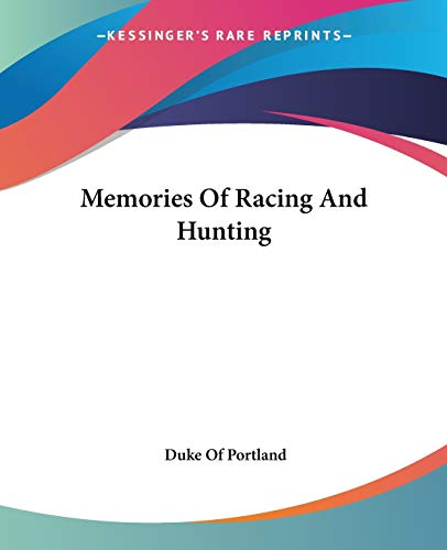 9781432559083: Memories of Racing and Hunting