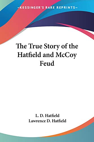 9781432560102: The True Story of the Hatfield and McCoy Feud
