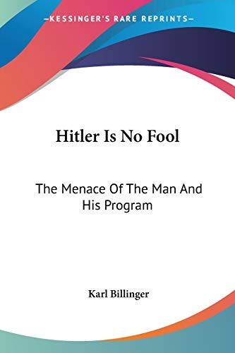 9781432561659: Hitler Is No Fool: The Menace Of The Man And His Program