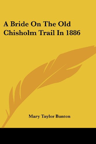 9781432565152: A Bride On The Old Chisholm Trail In 1886