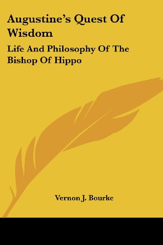 9781432565718: Augustine's Quest Of Wisdom: Life And Philosophy Of The Bishop Of Hippo