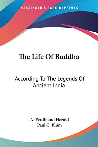 9781432566913: The Life Of Buddha: According To The Legends Of Ancient India