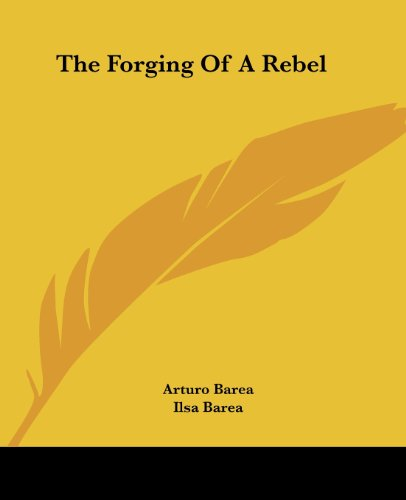 9781432567040: The Forging Of A Rebel