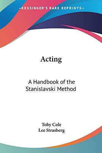9781432568375: Acting: A Handbook of the Stanislavski Method