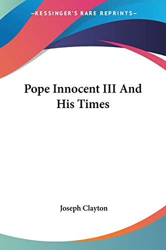 9781432572389: Pope Innocent III And His Times