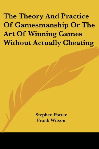 9781432574147: The Theory And Practice Of Gamesmanship Or The Art Of Winning Games Without Actually Cheating