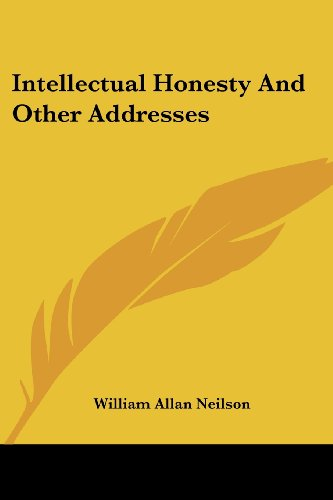9781432574864: Intellectual Honesty And Other Addresses