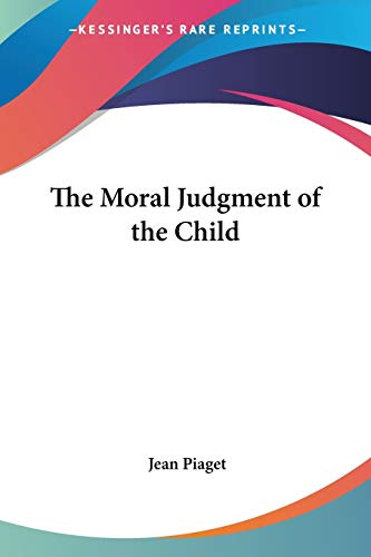 9781432575946: The Moral Judgment of the Child