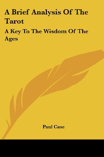 9781432576059: A Brief Analysis Of The Tarot: A Key To The Wisdom Of The Ages