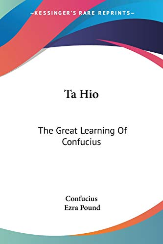 9781432577841: Ta Hio: The Great Learning Of Confucius