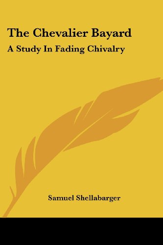 9781432578435: The Chevalier Bayard: A Study In Fading Chivalry