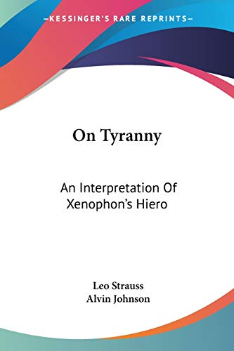 9781432580162: On Tyranny: An Interpretation Of Xenophon's Hiero