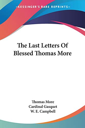 9781432583873: The Last Letters Of Blessed Thomas More