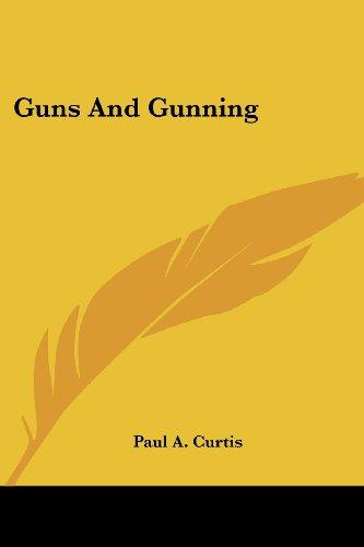 9781432586287: Guns And Gunning
