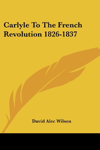 9781432592189: Carlyle To The French Revolution 1826-1837