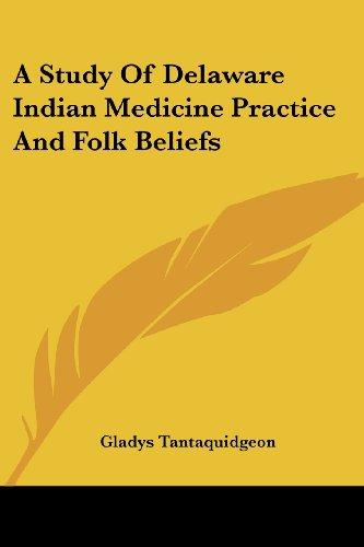 9781432592653: A Study Of Delaware Indian Medicine Practice And Folk Beliefs