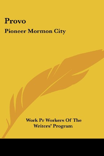 9781432594541: Provo: Pioneer Mormon City