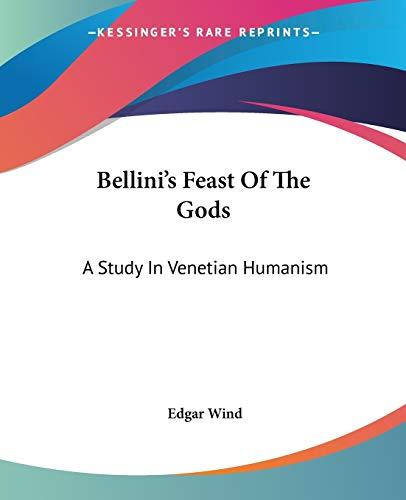 9781432598099: Bellini's Feast of the Gods: A Study in Venetian Humanism