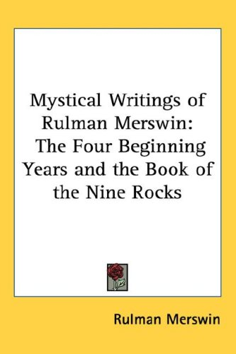 9781432600273: Mystical Writings of Rulman Merswin: The Four Beginning Years and the Book of the Nine Rocks