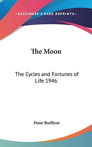 9781432600419: The Moon: The Cycles and Fortunes of Life 1946