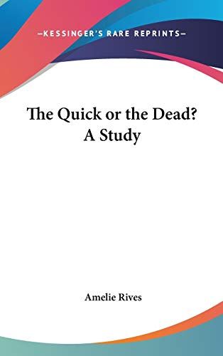 9781432601126: The Quick or the Dead? A Study