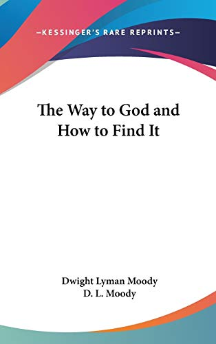 The Way to God and How to Find It (1432601652) by Dwight Lyman Moody; D. L. Moody